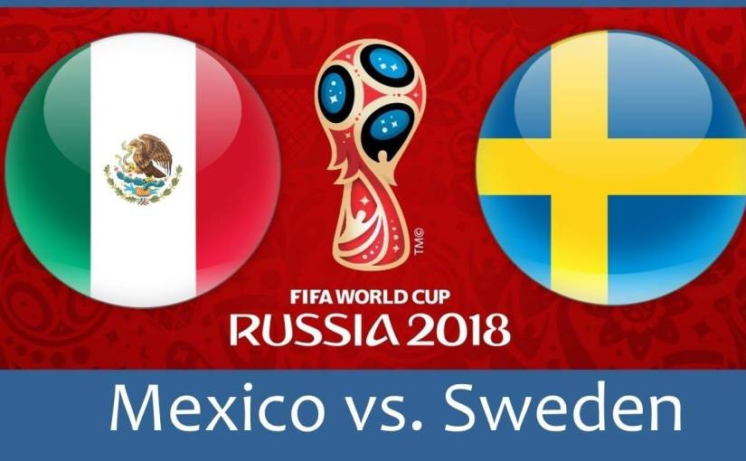 2018 World Cup:- Mexico Vs Sweden (FullTime)